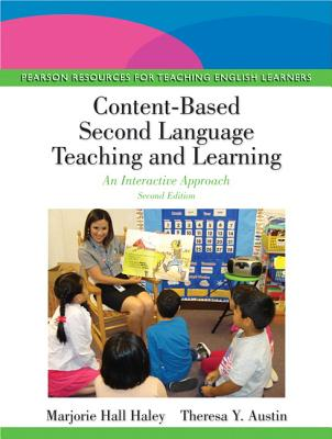 Content-based Second Language Teaching and Learning By Hall Haley, Marjorie/ Austin, Theresa Y.